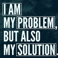 206514-I-Am-My-Problem-But-Also-My-Solution